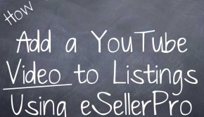 Add a YouTube Video to Listings Using eSellerPro
