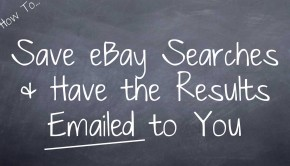 How to Save eBay Searches and Have the Results Emailed to You