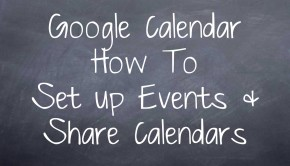 Google Calendar How To Set up Events & Share Calendars