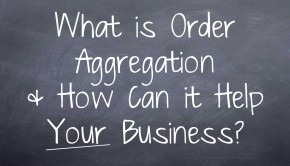 What is Order Aggregation - How Can it Help Your Business